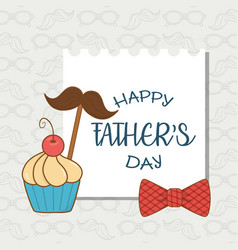 happy fathers day card with mustache and cupcake vector image