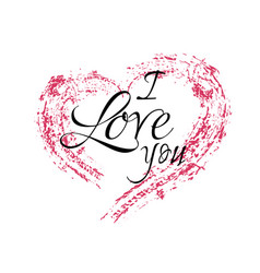 inscription i love you with a grunge heart on a vector image