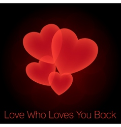 Love who loves you back vector