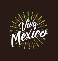 viva mexico independence day of mexico 16 vector image