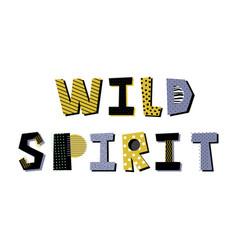 wild spirit lettering vector image