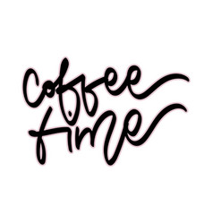 coffee time hand drawn lettering vector image