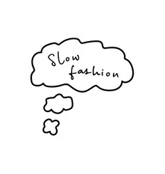 Slow fashion handwritten title in thought cloud vector