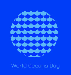 world oceans day waves in a circle which is the vector image