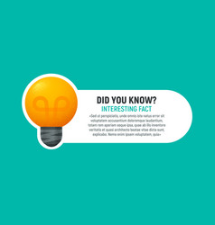 did you know speech bubble with light bulb vector image