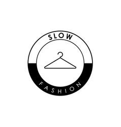 Slow fashion emblem with hanger design element vector