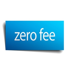 Zero fee blue paper sign isolated on white vector