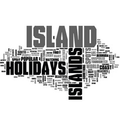 island holidays text background word cloud concept vector image