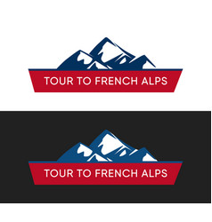 tour to french alps logo with alpine mountains vector image