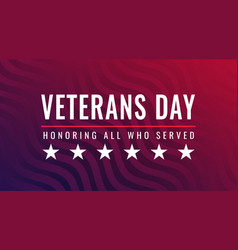 Veterans day - honoring all who served greeting vector