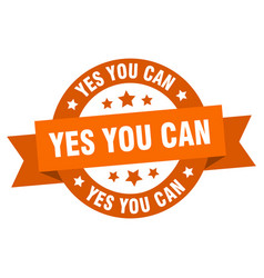 yes you can ribbon yes you can round orange sign vector image