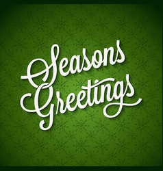 Seasons Greetings Vintage Lettering Background vector image