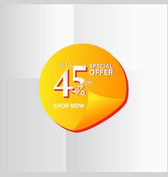 Discount label up to 45 special offer shop now vector