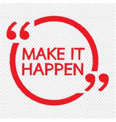 make it happen design vector image