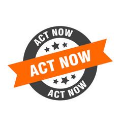 Act now sign act now orange-black round ribbon vector