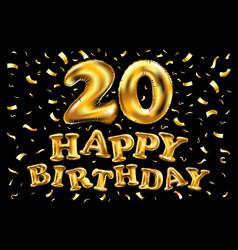 happy birthday 20 years golden twenty balloon vector image