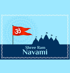 Shree ram navami wishes background with flag and vector