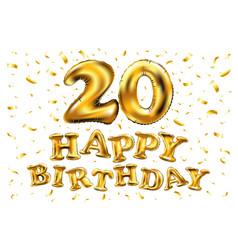happy birthday 20 years golden twenty balloon vector image vector image