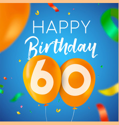 Happy birthday 60 sixty year balloon party card vector
