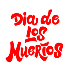 dia de los muertos lettering phrase on white vector image