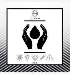 Hands holding drop - protection symbol vector