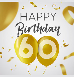 Happy birthday 60 sixty year gold balloon card vector