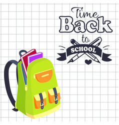 Time back to school poster rucksack on leaflet vector