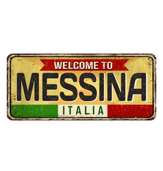 welcome to messina vintage rusty metal sign vector image