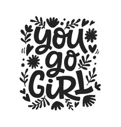 you go girl typography poster vector image