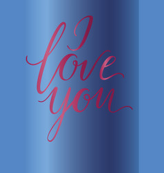 greeting card i love you inscription on a blue vector image