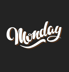 monday hand drawn lettering style vector image