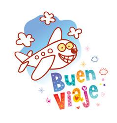 Buen viaje have a nice trip in spanish vector