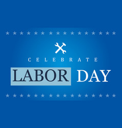 Celebrate labor day style collection vector