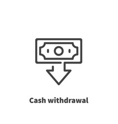 Cash withdrawal money icon vector