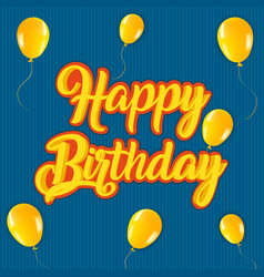 happy birthday party retro greeting card vector image