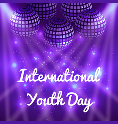 international youth day 12 august mirror balls vector image