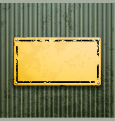 yellow metal plate on grunge old surface vector image