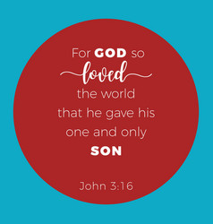Biblical phrase from john 316 for god so loved vector