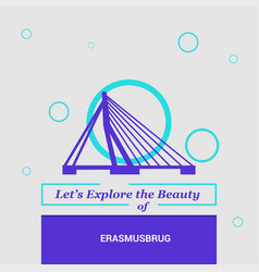 Lets explore the beauty of erasmusburg rotterdam vector