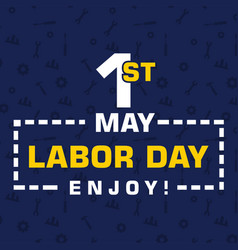 1st may labor day enjoy blue background ima vector