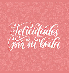 felicidades por su boda translated from spanish vector image