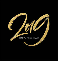 golden glitter paint lettering calligraphy 2019 vector image