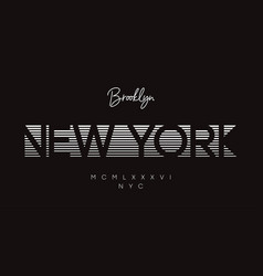 new york slogan for design t-shirt typography vector image