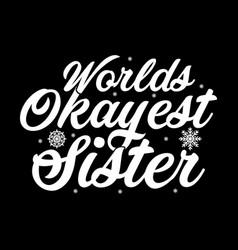 Worlds okay est sister motivational vector