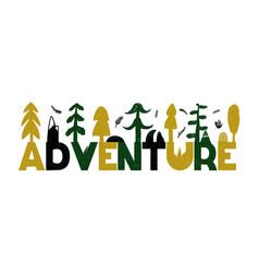 Adventure inspirational in vector