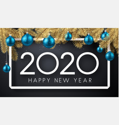 Happy new year 2020 greeting card with fir vector