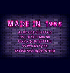 made in 1985 neon font vintage vector image