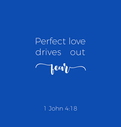 Biblical phrase from 1 john perfect love drives vector