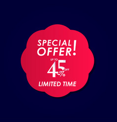 Discount special offer up to 45 off limited time vector