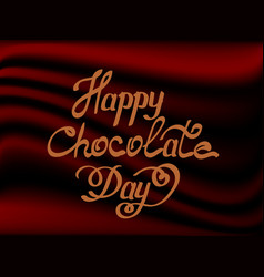 happy chocolate day handwritten lettering world vector image